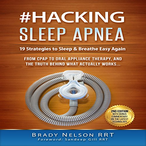 Hacking Sleep Apnea: 19 Strategies to Sleep & Breathe Easy Again cover art