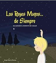Los Reyes Magos... de Siempre: Ha llegado el momento de hablar (Spanish Edition)