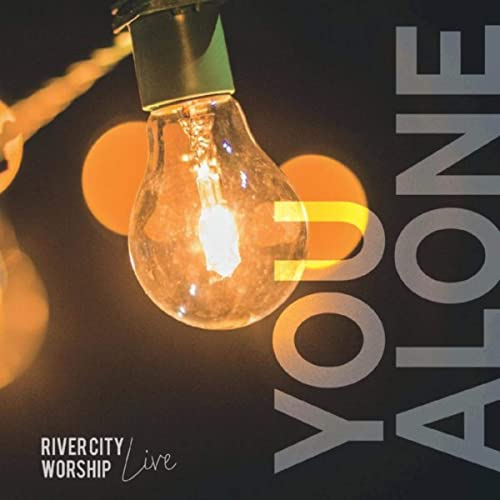 River City Worship - You Alone (Live) (2020)