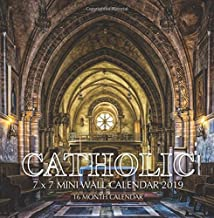 Catholic 7 x 7 Mini Wall Calendar 2019: 16 Month Calendar