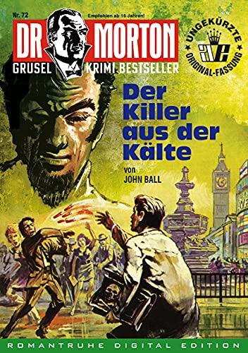 DR. MORTON - Grusel Krimi Bestseller 72: Der Killer aus der Kälte
