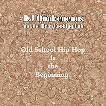 Old School Hip Hop Is the Beginning