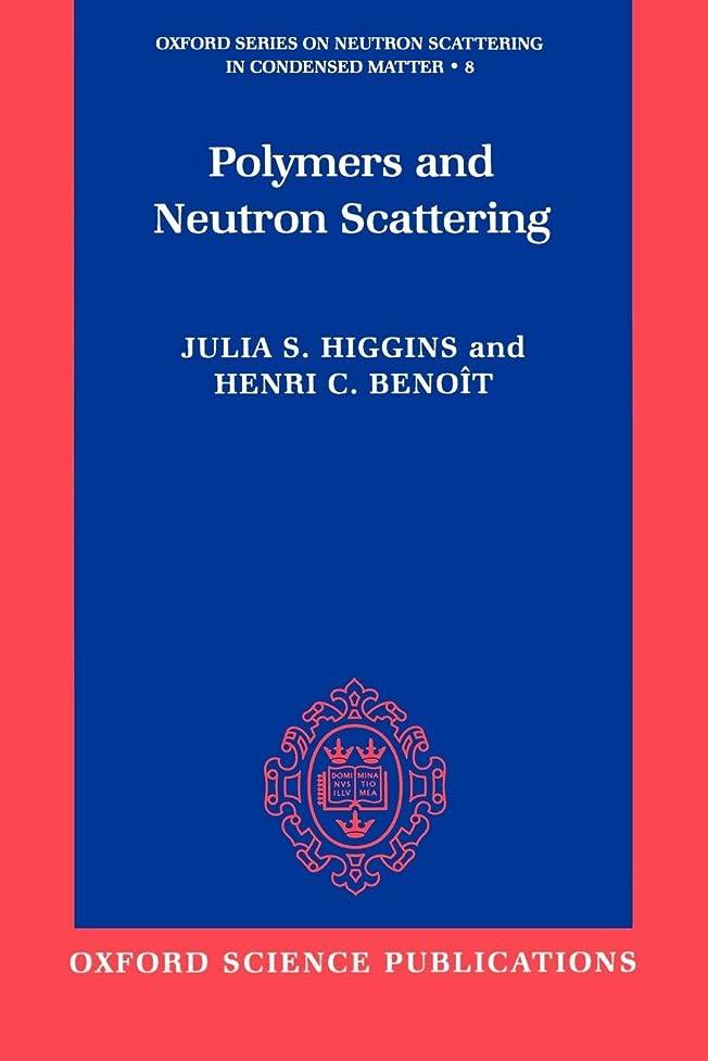 降雨四半期威信Polymers and Neutron Scattering (Oxford Series on Neutron Scattering in Condensed Matter, 8)