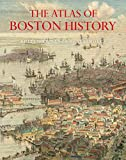 Atlas Of Boston History