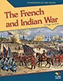 French and Indian War (Foundations of Our Nation)