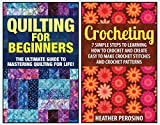 Quilting: Quilting and Crochet Box Set: 2 in 1 Quilting for Beginners and Crochet for Beginners Box Set: Book 1: Quilting + Book 2: Crocheting (Quilting ... and Crochet Box Set )) (English Edition)