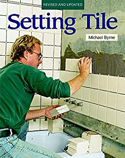 Setting Tile: Revised and Updated (Fine Homebuilding)