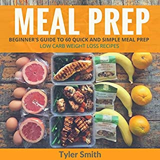 Meal Prep: Beginner's Guide to 60 Quick and Simple Low-Carb Weight-Loss Recipes audiobook cover art