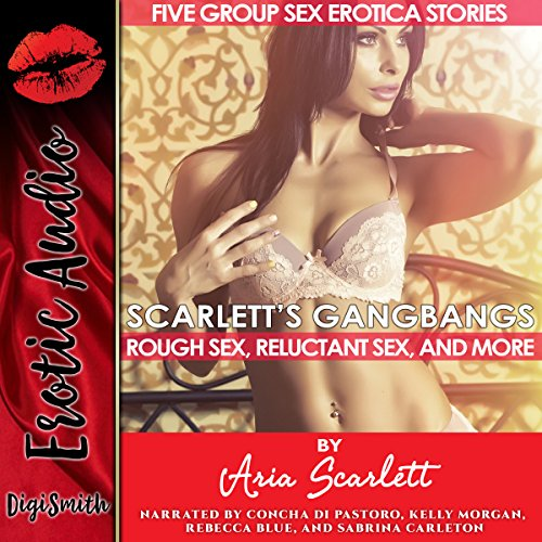 Scarlett's Gangbangs     Rough Sex, Reluctant Sex, and More              By:                                                                                                                                 Aria Scarlett                               Narrated by:                                                                                                                                 Concha di Pastoro,                                                                                        Kelly Morgan,                                                                                        Rebecca Blue,                   and others                 Length: 2 hrs and 6 mins     Not rated yet     Overall 0.0