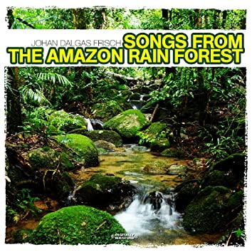 Songs From the Amazon Rain Forest (Digitally Remastered)