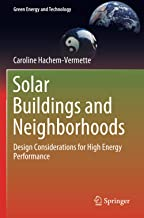 Solar Buildings and Neighborhoods: Design Considerations for High Energy Performance (Green Energy and Technology)