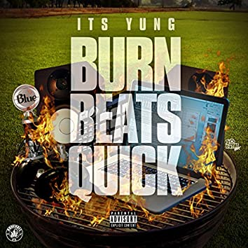 Burn Beats Quicks