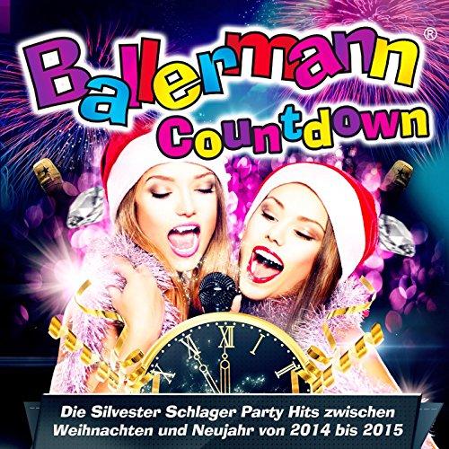 Ballermann Countdown - Die Silvester Schlager Party Hits zwischen Weihnachten und Neujahr von 2014 bis 2015