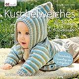Kuschelweiches für Babys & Kleinkinder: Stricken mit pflanzengefärbten Naturgarnen