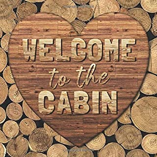 Welcome to the Cabin: Rustic Wood Heart & Firewood Guest Book - Country Style Sign In Guestbook for Vacation Rental, Airbnb, Mountain Home, Cottage or ... Message & Lines for Email, Name and Address
