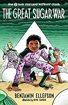 The Great Sugar War (The Land without Color Book 2) by [Benjamin Ellefson, Kevin Cannon]