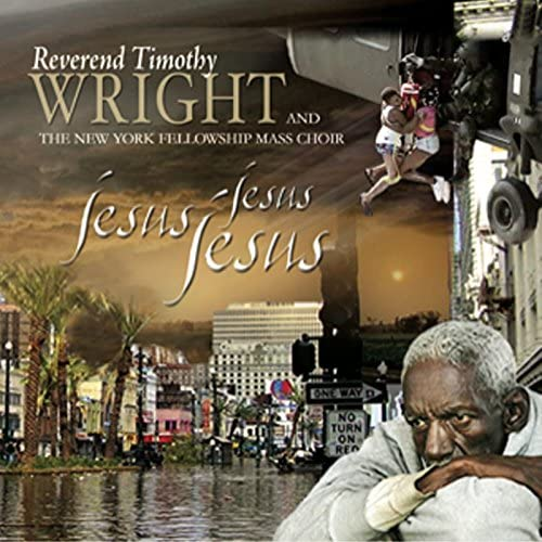 Reverend Timothy Wright & The NY Fellowship Mass Choir