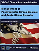 VA/DOD Clinical Practice Guideline: Management of Posttraumatic Stress Disorder and Acute Stress Disorder Guideline Summary
