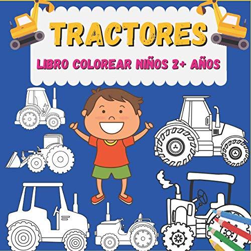 Tractores Libro colorear niños 2+ años: Mi Primer Libro Para Colorear | Vehículos de la Ciudad | Para niños de 2 a 6 años: Libro para colorear para niñas y niños. Coches, Camiones, Autobús y más...