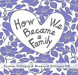 How We Became a Family: Sperm Donor - Sigleton Version (3) by [Bernard Villegas MD, Teresa Villegas]