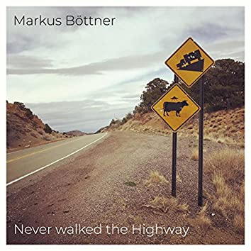 Never Walked the Highway