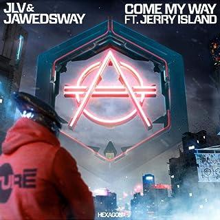 Come My Way [Explicit]