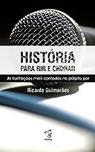 Histórias para Rir e Chorar (Portuguese Edition)