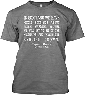 in Scotland we Have Mixed Feelings About Global Warming. Scottish Made in USA.