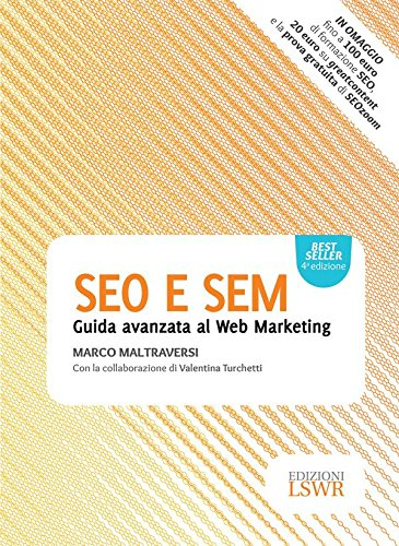 SEO E SEM: Guida avanzata al Web Marketing (Italian Edition)