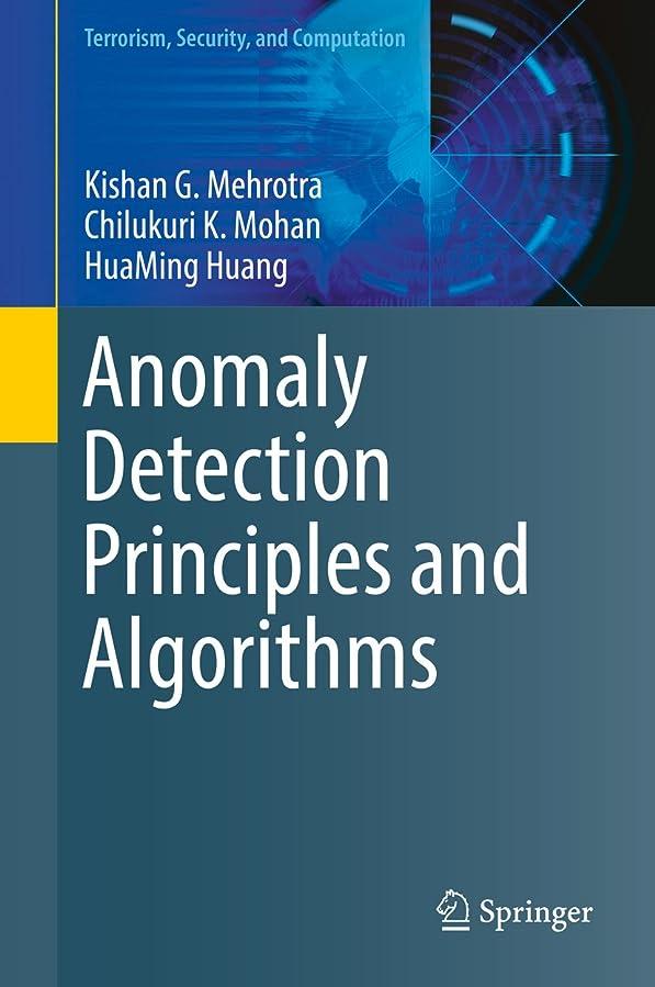 船上オリエントスペースAnomaly Detection Principles and Algorithms (Terrorism, Security, and Computation) (English Edition)