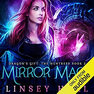 Mirror Mage     Dragon's Gift: The Huntress, Book 2              By:                                                                                                                                 Linsey Hall                               Narrated by:                                                                                                                                 Laurel Schroeder                      Length: 6 hrs and 35 mins     294 ratings     Overall 4.4