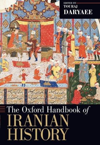 The Oxford Handbook of Iranian History (Oxford Handbooks)