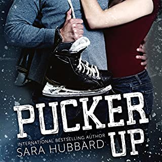 Pucker Up                   By:                                                                                                                                 Sara Hubbard                               Narrated by:                                                                                                                                 Meghan Crawford                      Length: 7 hrs and 20 mins     2 ratings     Overall 4.5
