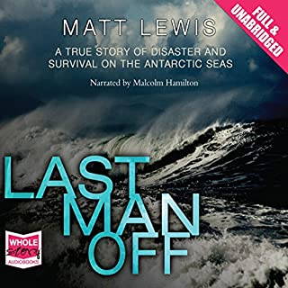 Last Man Off                   By:                                                                                                                                 Matthew Lewis                               Narrated by:                                                                                                                                 Malcolm Hamilton                      Length: 8 hrs and 2 mins     29 ratings     Overall 4.1