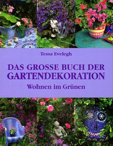 Das große Buch der Gartendekoration