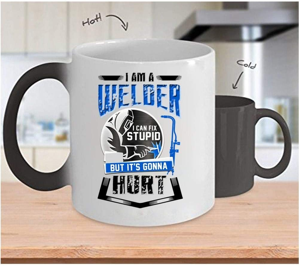 I Am A Can/'t Fix Stupid But Can What Gift Coffee Mug Custom Awesome Welder