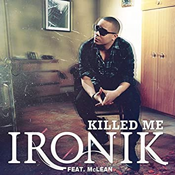 Killed Me (feat. McLean)