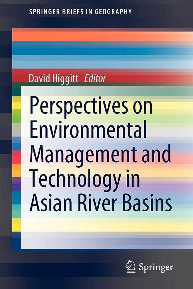突然厚さ高架Perspectives on Environmental Management and Technology in Asian River Basins (SpringerBriefs in Geography)
