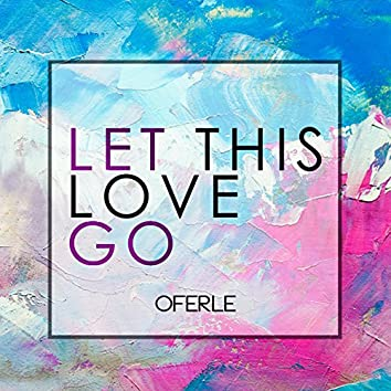 Let This Love Go (Remix) [feat. Mike Daley & Mitch Owens]