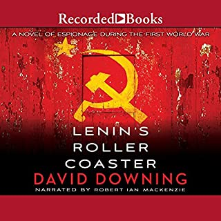 Lenin's Roller Coaster                   Written by:                                                                                                                                 David Downing                               Narrated by:                                                                                                                                 Robert Ian Mackenzie                      Length: 11 hrs and 48 mins     1 rating     Overall 4.0