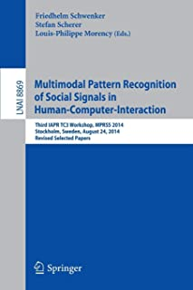 Multimodal Pattern Recognition of Social Signals in Human-Computer-Interaction: Third IAPR TC3 Workshop, MPRSS 2014, Stockholm, Sweden, August 24, 2014, Revised Selected Papers