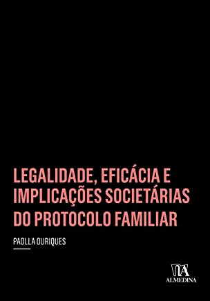 Legalidade, Eficácia e Implicações Societárias do Protocolo Familiar
