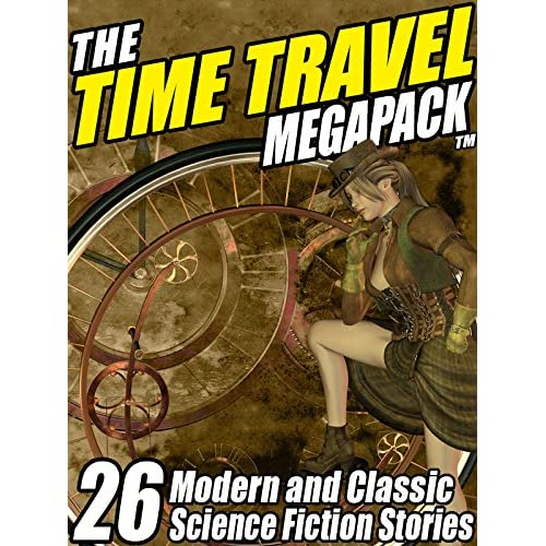 The Time Travel MEGAPACK ®: 26 Modern and Classic Science Fiction Stories