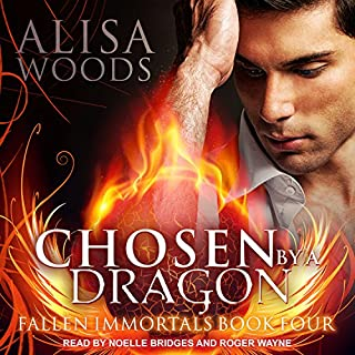 Chosen by a Dragon     Fallen Immortals Series, Book 4              By:                                                                                                                                 Alisa Woods                               Narrated by:                                                                                                                                 Noelle Bridges,                                                                                        Roger Wayne                      Length: 5 hrs and 36 mins     99 ratings     Overall 4.6