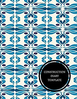 Construction Diary Template: Construction Log Book