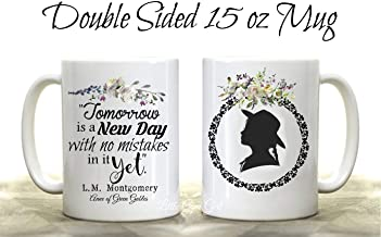 Anne of Green Gables Book Quote Gift 15 ounce Coffee Mug - Tomorrow is a New Day with no mistakes in it Yet Coffee Cup