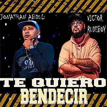 Te Quiero Bendecir (feat. Jonathan Abdul)