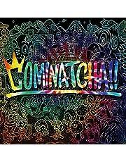 【メーカー特典あり】 COMINATCHA!!(初回限定盤)(ステッカー付)