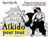 Aïkido pour tous - Volume 1 (AIKIDO) - Format Kindle - 4,49 €