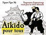 Aïkido pour tous - Volume 1 (AIKIDO) de Ngnoc My Nguyen